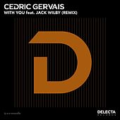 Play & Download With You (Remix) by Cedric Gervais | Napster