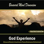 Play & Download God Experience: (Binaural Beats & Isochronic Tones) by Binaural Mind Dimension | Napster