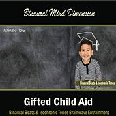 Play & Download Gifted Child Aid: (Binaural Beats & Isochronic Tones) by Binaural Mind Dimension | Napster