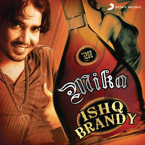 Play & Download Ishq Brandy by Mika Singh | Napster