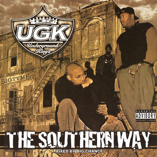 Play & Download The Southern Way (Mixed By Big Chance) by UGK | Napster