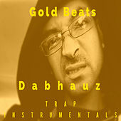 Play & Download Dabhauz Trap Instrumentals by Gold Beats | Napster