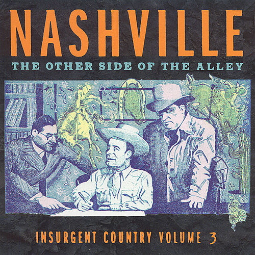 Play & Download Nashville: The Other Side Of The Alley... Vol. 3 by Various Artists | Napster