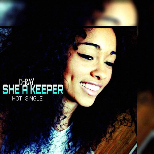 Play & Download She a Keeper by D-Ray | Napster