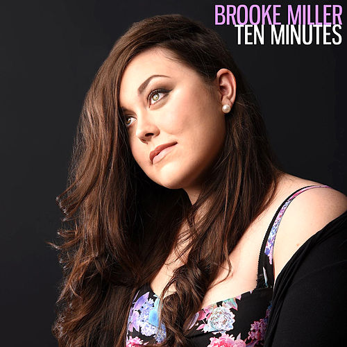 Ten Minutes by Brooke Miller