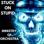 Play & Download Ministry of Orchestra by Stuck oN Stupid | Napster