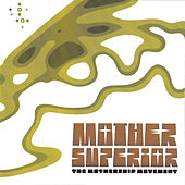 Play & Download The Mothership Movement by Mother Superior | Napster