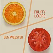 Fruity Loops von Ben Webster