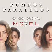 Play & Download Rumbos Paralelos (Banda Sonora Original) by Motel | Napster