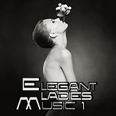 Elegant Ladies Music 1 by Various Artists