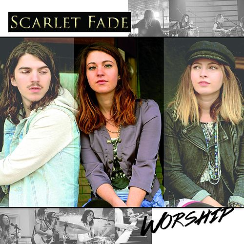 Play & Download Scarlet Fade Worship by Scarlet Fade | Napster