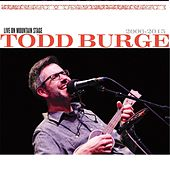 Play & Download Live on Mountain Stage (2006-2015) by Todd Burge | Napster