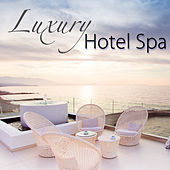 Luxury Hotel Spa – Soothing Sounds for Massage, Spa Treatments, Deep Relaxation & Wellness by S.P.A