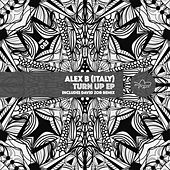 Play & Download Turn Up EP by Alex B | Napster
