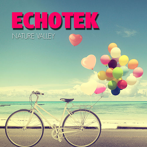 Play & Download Nature Valley by Echotek | Napster