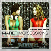 Play & Download Maretimo Sessions: Edition Jazz House - Smooth Grooves Deluxe by Various Artists | Napster