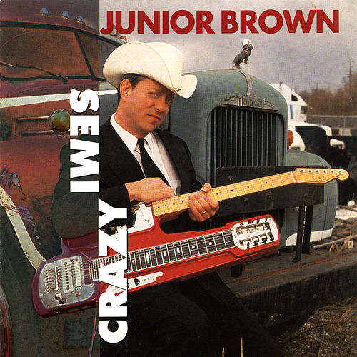 Play & Download Semi-Crazy by Junior Brown | Napster