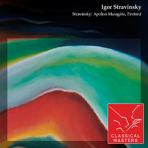 Play & Download Stravinsky: Apollon Musagète, Firebird by Various Artists | Napster