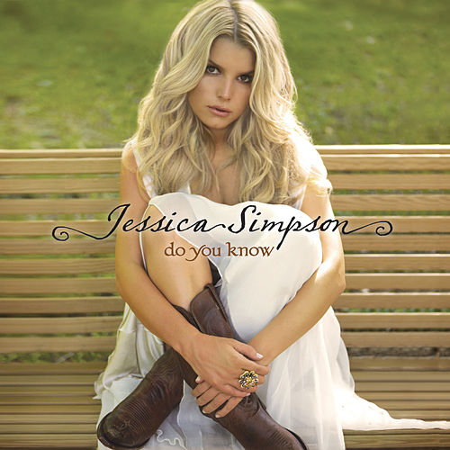 Do You Know by Jessica Simpson