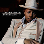 Shine Through It by Terrence Howard