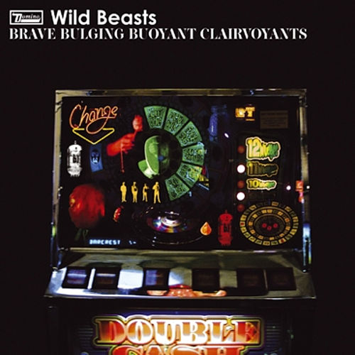 Play & Download Brave Bulging Buoyant Clairvoyants by Wild Beasts | Napster