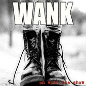 On with the Show by Wank