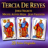 Play & Download Tercia de Reyes (20 Éxitos Originales) by Various Artists | Napster