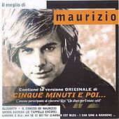 Play & Download Il meglio di Maurizio by Maurizio | Napster