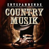 Entspannende Country-Musik by Various Artists