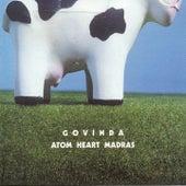 Atom Heart Madras by Govinda