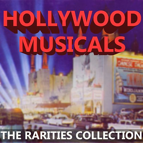 Hollywood Musicals The Rarities Collection by Various Artists