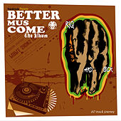 Play & Download Better Mus Come by Various Artists | Napster