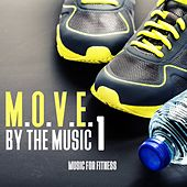 Play & Download M.O.V.E. By the Music, Vol. 1 - Music For Fitness by Various Artists | Napster
