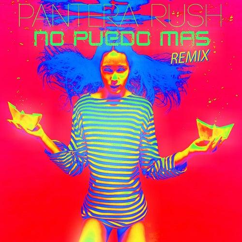 No Puedo Mas (Remix) by Pantera Rush