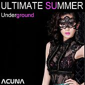 Play & Download Ultimate Summer Underground by Various Artists | Napster