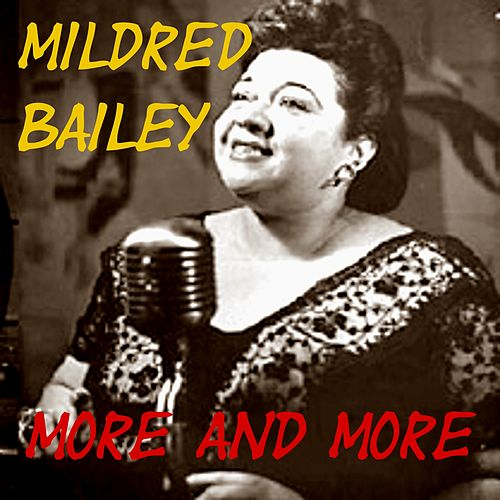 Play & Download More and More by Mildred Bailey | Napster