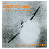 The Messerschmitt Pilot's Severed Hand by Thee Headcoats