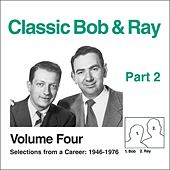 Classic Bob & Ray, Vol. 4, Pt. 2 by Bob and Ray