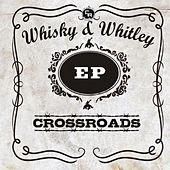 Whisky and Whitley EP by The Crossroads
