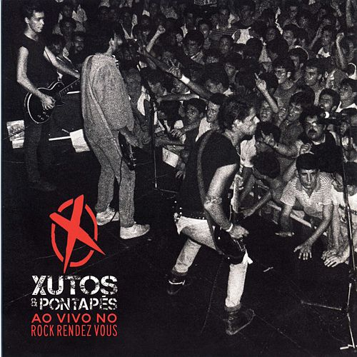Ao Vivo no Rock Rendez Vous (Remasterizado) (Ao Vivo) de Xutos & Pontapés