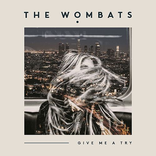 Give Me a Try (Don Diablo Remix) by The Wombats