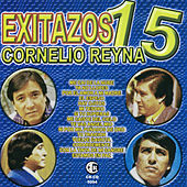Play & Download 15 Exitazos by Cornelio Reyna | Napster