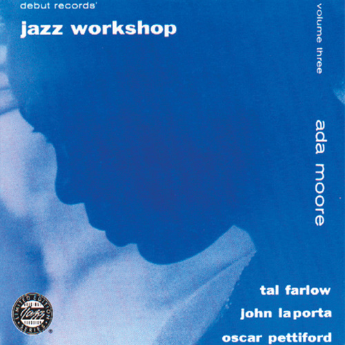 Play & Download With Tal Farlow, John Laporta & Oscar Pettiford by Ada Moore | Napster