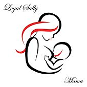 Play & Download Mama by Loyal Sally | Napster
