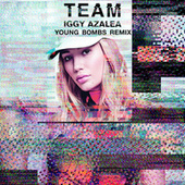 Play & Download Team (Young Bombs Remix) by Iggy Azalea | Napster