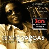 Play & Download Un Cantante, 3 Facetas, Un Gran Artista - Bolero, Bachata & Merengue by Sergio Vargas | Napster