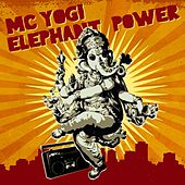 Play & Download Elephant Power by MC Yogi | Napster