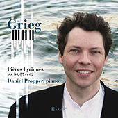Grieg: Lyric Pieces Op. 54, 57, 62 by Daniel Propper