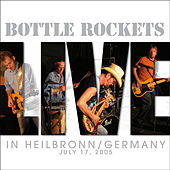 Live: In Heilbronn Germany by The Bottle Rockets