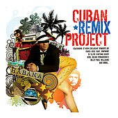 Cuban Remix Project by Various Artists